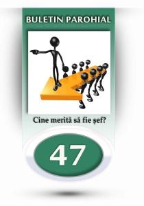 nr.47 - cine merita sa fie sef